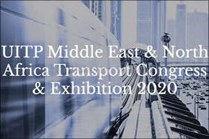 UITP Middle East & North Africa Transport Congress & Exhibition 2020'
