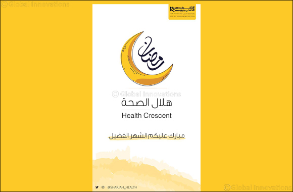 "Health Promotion Department Launches its Annual Ramadan Campaign ""Hilal Al-Seha"""