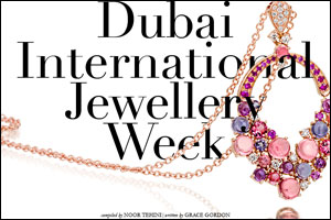 Dubai International Jewellery Week: a showcase of the best jewellery collections