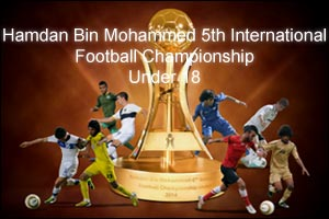 Hamdan Bin Mohammed 5th International Football Championship Under 18