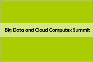 Big Data and Cloud Computex Summit