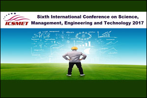 6th International Conference on Science, Management, Engineering and Technology 2017 (ICSMET 2017)