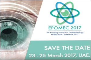 4th Evolving Practice of Ophthalmology Middle East Conference (EPOMEC)2017