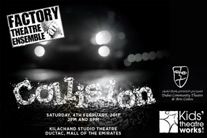 Collision - Theatrical performance by Factory Theatre Ensemble (FaTE)